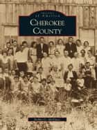Cherokee County ebook by Bobby G. McElwee