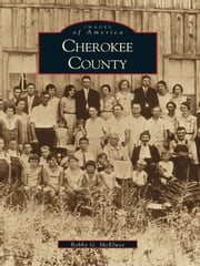 Cherokee County ebook by Bobby Gene McElwee