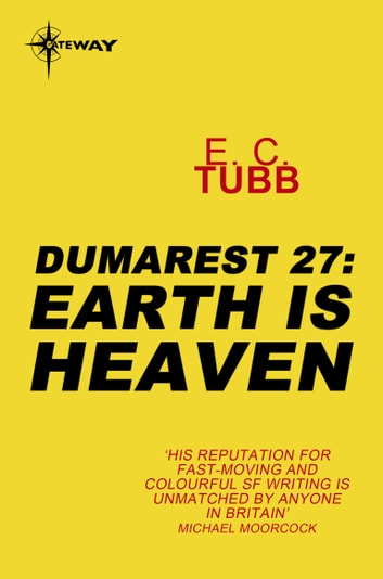 Earth is Heaven - The Dumarest Saga Book 27 ebook by E.C. Tubb