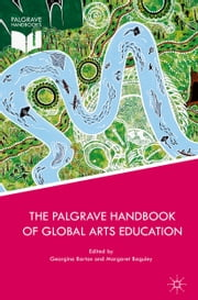 The Palgrave Handbook of Global Arts Education ebook by