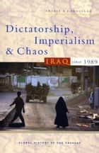 Dictatorship, Imperialism and Chaos ebook by Thabit A.J. Abdullah