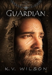 Guardian (Book Two of the Spirits' War Trilogy) ebook by K.V. Wilson