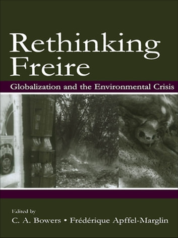 Rethinking Freire - Globalization and the Environmental Crisis ebook by