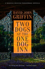 Two Dogs At The One Dog Inn ebook by David John Griffin