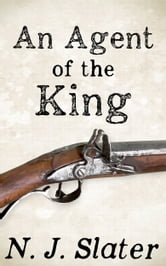 An Agent of the King ebook by N.J. Slater