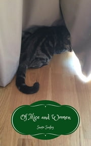 Of Mice and Women - Musings of Another Cat #25 ebook by Snape Sanfey