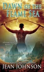 Dawn of the Flame Sea ebook by Jean Johnson