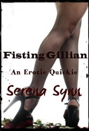 Fisting Gillian ebook by Serena Synn