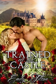 Trained at the Castle ebook by Emily Tilton