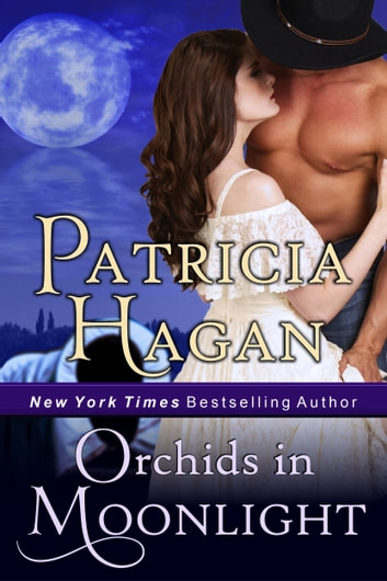 Orchids in Moonlight - A Historical Western Romance ebook by Patricia Hagan
