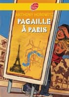 Pagaille à Paris ebook by Anthony Horowitz, Christophe Merlin