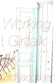 Working Girltalk ebook by heidi jacobsen