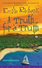 A Truth For a Truth ebook by Emilie Richards