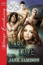 Dark Love ebook by Jane Jamison