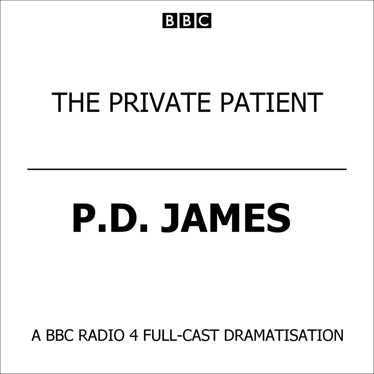 Private Patient, The (BBC Radio 4 Drama) audiobook by P D  James - Rakuten  Kobo