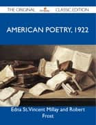 American Poetry, 1922 - The Original Classic Edition eBook by Frost Edna