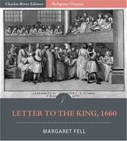 Mother of Quakerism: Letter to the King on Persecution ebook by Margaret Fell