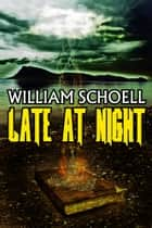 Late At Night ebook by William Schoell