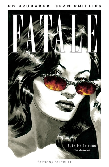 Fatale T05 - La Malédiction du démon eBook by Ed Brubaker,Sean Phillips