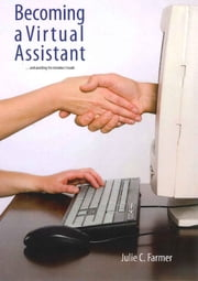 Becoming a Virtual Assistant and Avoiding the Mistakes I Made ebook by Julie C. Farmer
