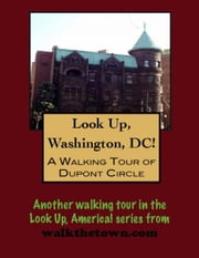 A Walking Tour of Washington's DuPont Circle ebook by Doug Gelbert