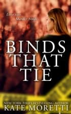Binds that Tie ebook by Kate Moretti