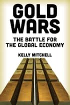 Gold Wars ebook by Kelly Mitchell