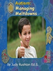Autism: Managing Meltdowns ebook by Judy Rushton