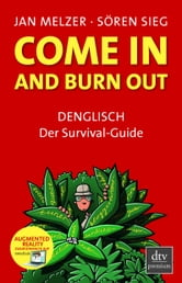 Come in and burn out - Denglisch Der Survival-Guide ebook by Jan Melzer,Sören Sieg