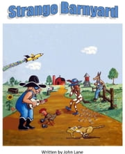 Strange Barnyard ebook by John Lane Sr