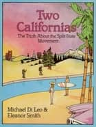Two Californias ebook by Michael Di Leo,Eleanor Smith
