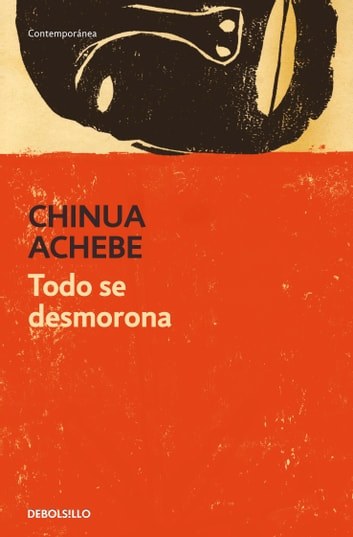 Todo se desmorona eBook by Chinua Achebe