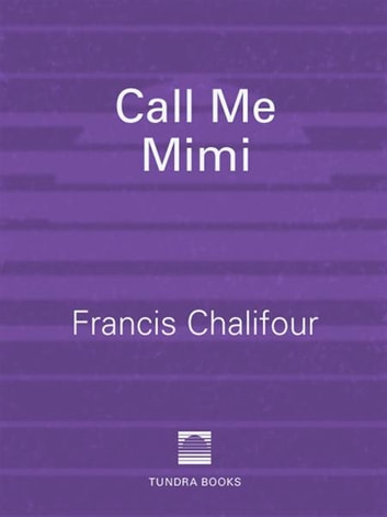 Call Me Mimi ebook by Francis Chalifour