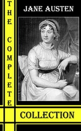 Jane Austen: The Complete Collection (With Active Table of Contents) ebook by Jane Austen