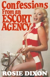 The Escort Review >> Confessions From An Escort Agency Rosie Dixon Book 3 Ebook By