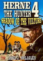Herne the Hunter 4: Shadow of the Vulture ebook by John J. McLaglen