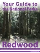 Your Guide to Redwood National Park ebook by Michael Joseph Oswald