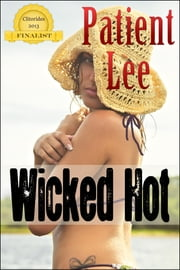 Wicked Hot ebook by Patient Lee