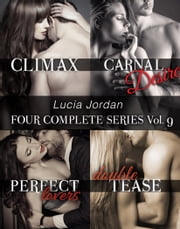 Lucia Jordan's Four Series Collection: Climax, Carnal Desire, Perfect Lovers, Double Tease ebook by Lucia Jordan