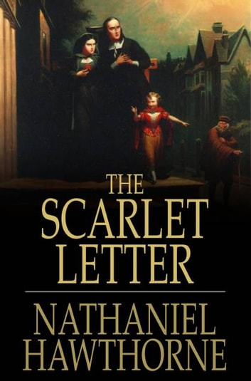 The Scarlet Letter eBook by Nathaniel Hawthorne   9781775411918