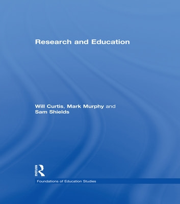 Research and Education ebook by Will Curtis,Mark Murphy,Sam Shields
