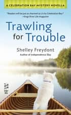 Trawling for Trouble ebook by Shelley Freydont