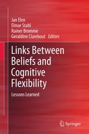 Links Between Beliefs and Cognitive Flexibility - Lessons Learned ebook by