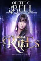 Legal Rites Book Three - Legal Rites, #3 ebook by Odette C. Bell