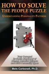 How To Solve The People Puzzle: Understanding Personality Patterns ebook by Dr. Mels Carbonell