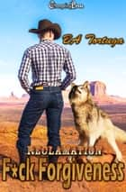 F*ck Forgiveness (Reclamation 1) ebook by BA Tortuga