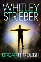 Breakthrough ebook by Whitley Strieber
