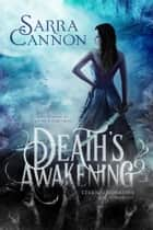 Death's Awakening ebook by Sarra Cannon