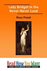 Lady Bridget In The Never-Never Land ebook by Praed Rosa