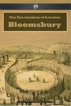 The Fascination of London: Bloomsbury ebook by Walter Besant